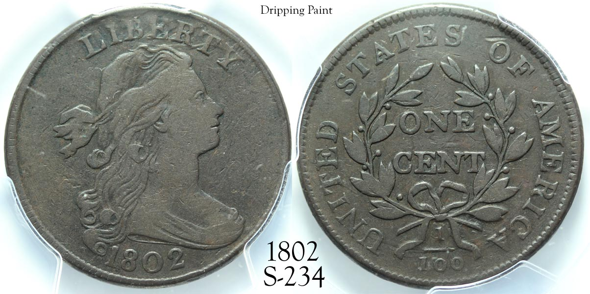 1802 Large Cent S-234 Dripping Paint